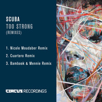 Scuba - Too Strong (Remixes)