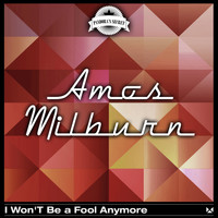 Amos Milburn - I Won't Be a Fool Anymore