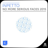 Inpetto - No More Serious Faces 2015