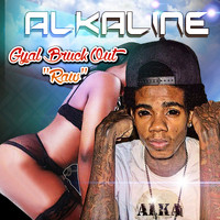 Alkaline - Gyal Bruk Out (Single)