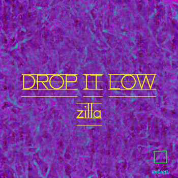 Zilla - Drop It Low