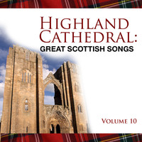 Celtic Spirit - Highland Cathedral - Great Scottish Songs, Vol. 10