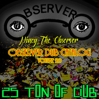 Niney the Observer - Observer Dub Catalog, Vol. 20 (25 Ton of Dub)