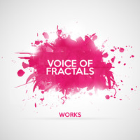 Voice of Fractals - Voice of Fractals Works