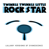 Twinkle Twinkle Little Rock Star - Lullaby Versions of Evanescence