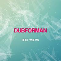 Dubforman - Dubforman Best Works