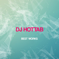 DJ Hottab - Dj Hottab Best Works