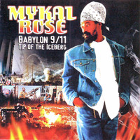 Mykal Rose - Babylon 9/11 Tip of the Iceberg