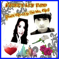Patrick Lew Band - Don't Give Me Up, Girl! - Single
