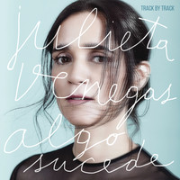 Julieta Venegas - Algo Sucede (Track by Track Commentary)