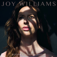 Joy Williams - Before I Sleep (Acoustic)