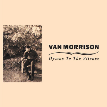 Van Morrison - Hymns to the Silence