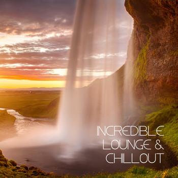 Various Artists - Incredible Lounge & Chillout