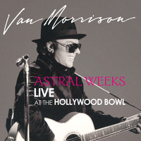 Van Morrison - Astral Weeks: Live at the Hollywood Bowl