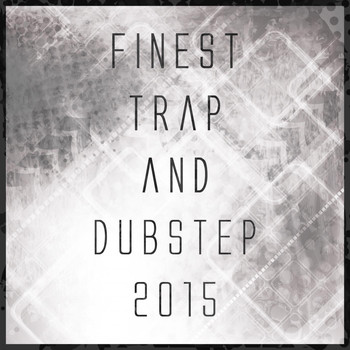 Various Artists - Finest Trap and Dubstep 2015