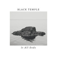 Black Temple - It All Ends