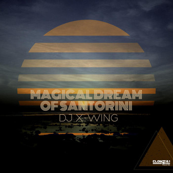 DJ X-Wing - Magical Dream of Santorini