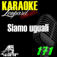 Leopard Powered - Siamo uguali (Karaoke Version) (Originally Performed By Lorenzo Fragola)