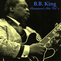 B. B. King - Remastered Hits, Vol. 2