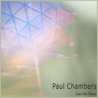 Paul Chambers - Like Old Times