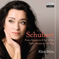 Klára Würtz - Schubert: Piano Sonata in B-Flat Major, D. 960 & Piano Sonata in A Major, D. 664