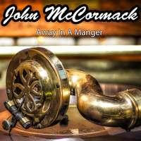 John McCormack - Away In A Manger