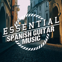 Spanish Guitar Music|Guitar Instrumental Music|Guitar Songs Music - Essential Spanish Guitar Music