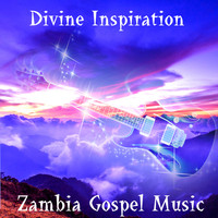 Divine Inspiration - Zambia Gospel Music