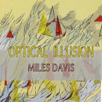 Miles Davis - Optical Illusion