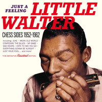 Little Walter - Just a Feeling: Chess Sides 1952 - 1962