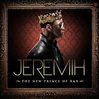 Jeremih - The New Prince of R'n'B (Explicit)