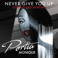 Portia Monique - Never Give You Up