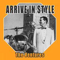 The Ventures - Arrive In Style