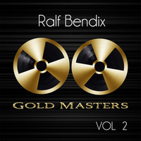Ralf Bendix - Gold Masters: Ralf Bendix, Vol. 2