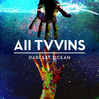 All Tvvins - Darkest Ocean (Explicit)