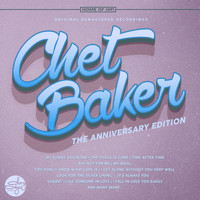 Chet Baker - The Anniversary Edition