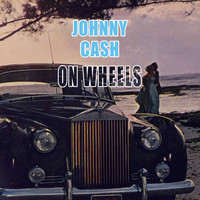 Johnny Cash - On Wheels