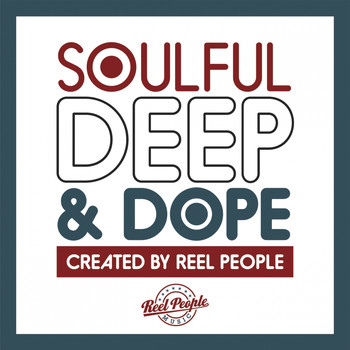 Various Artists - Soulful Deep & Dope (Created by Reel People [Explicit])