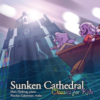 Marc Neikrug - Sunken Cathedral: Classics for Kids