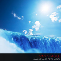 Ivan Stabile - Awake and Dreaming