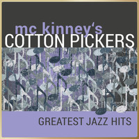 McKinney's Cotton Pickers - McKinney's Cotton Pickers - Greatest Jazz Hits