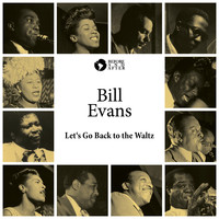 Bill Evans - Let's Go Back to the Waltz
