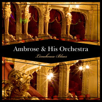 Ambrose & His Orchestra - Limehouse Blues