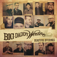Big Daddy Weave - Come Sit Down