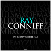 Ray Conniff - I've Told Ev'ry Little Star