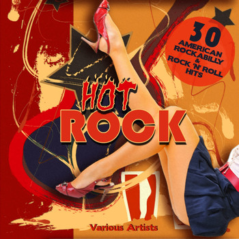 Various Artists - Hot Rock (30 Amercian Rockabilly & Rock 'N' Roll Hits)