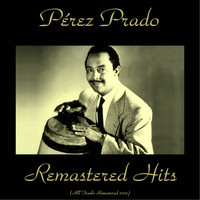 Perez Prado - Remastered Hits