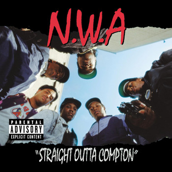 N.W.A. - Straight Outta Compton (Explicit)