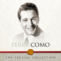 Perry Como - The Crucial Collection