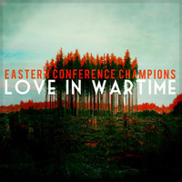 Eastern Conference Champions - Love in Wartime